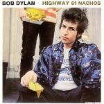 Bob Dylan - Highway 61 Nachos