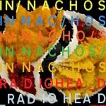 Radiohead - In Nachos